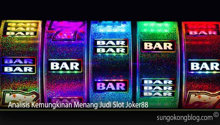 Analisis Kemungkinan Menang Judi Slot Joker88