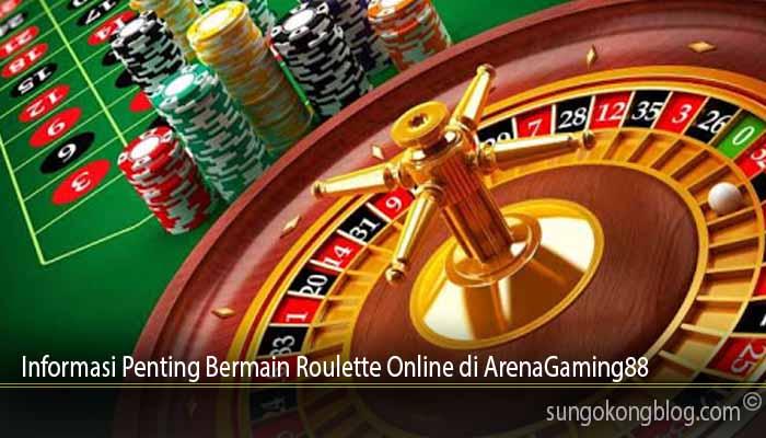 Informasi Penting Bermain Roulette Online di ArenaGaming88